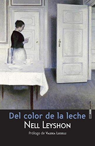 Del Color De La Leche - 2ª Edición (Narrativa Sexto Piso)