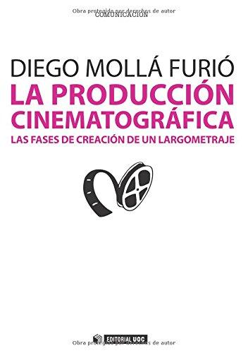 La producción cinematográfica: Las fases de creación de un largometraje: 237 (Manuales)