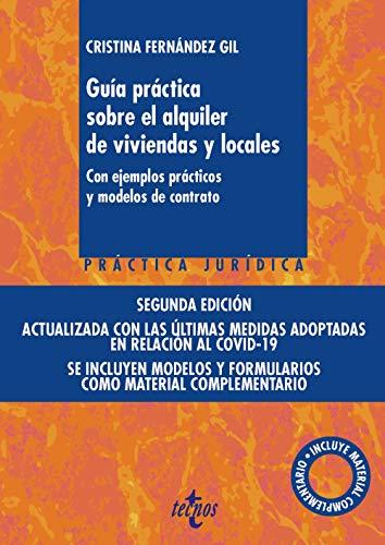 Guía práctica sobre el alquiler de viviendas y locales: Con ejemplos prácticos y modelos de contrato. Incluye material complementario...